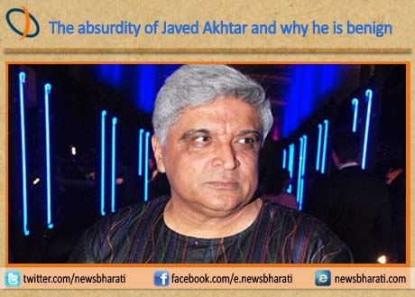 The absurdity of Javed Akhtar and why he is benign