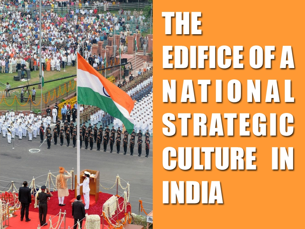 The edifice of a national strategic culture in India and Media's role