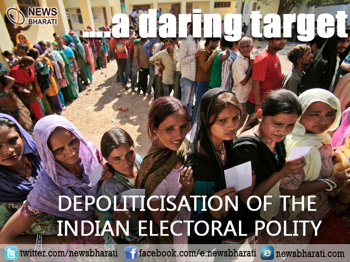 Depoliticisation of the Indian Electoral Polity: A daring target