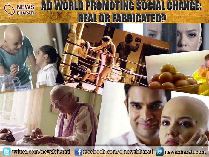 Ad world promoting social change: Real or fabricated?
