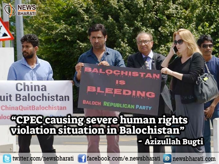 CPEC causing human rights violation situation in Balochistan: Azizullah Bugti