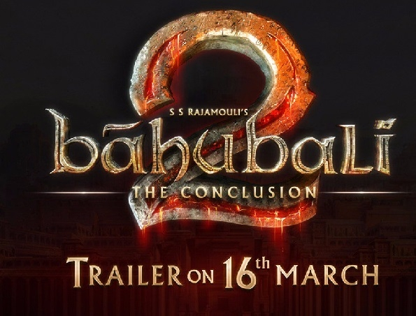 Baahubali trailer to be launched on March 16