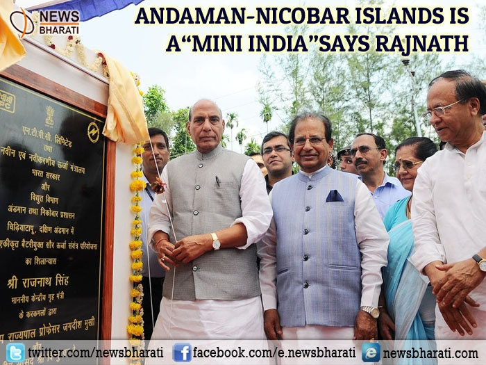Describing Andaman-Nicobar islands a 'Mini India', Rajnath reiterates its speedy progress