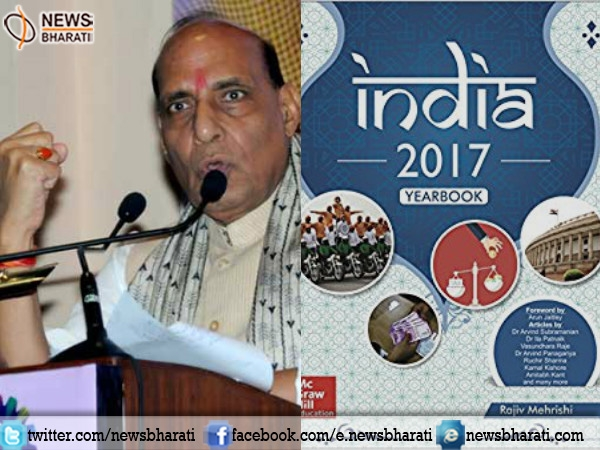 'India 2017 Yearbook'-an overview of India's existence; Rajnath Singh launches the book written by Rajiv Mehrishi