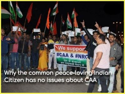 Why the common peace-loving Citizen of India have no issues about CAA; Read this